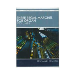 Three Regal Marches For Organ Vol.1