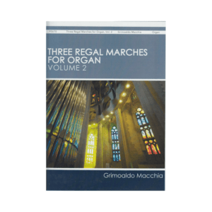 Three Regal Marches For Organ Vol.2