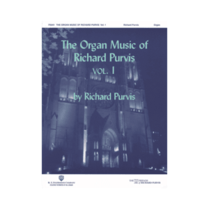 The Organ Music Of Richard Purvis Vol.1